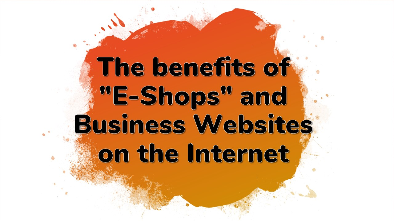 the-benefits-of-E-shops-and-business-websites-on-the-internet